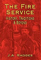 The Fire Service: History, Traditions &…