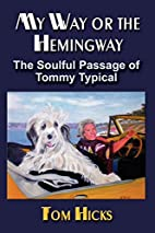 My Way or the Hemingway: The Soulful Passage…