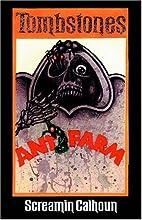 Ant Farm by Screamin Calhoun