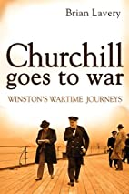 Churchill Goes to War: Winston's Wartime…