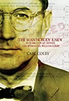 The Man Nobody Knew: In Search of My Father,…