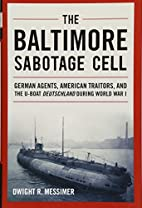 The Baltimore Sabotage Cell : German agents,…