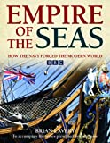 Brian Lavery: Empire of the Seas: How the Navy Forged the Modern World