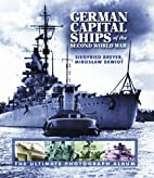 German Capital Ships of the Second World War…