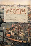 Guilmartin, John Francis: Gunpowder &amp; Galleys: Changing Technology &amp; Mediterranean Warfare At Sea In The 16th Century