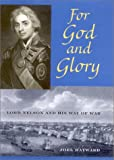 Hayward, Joel S. A: For God and Glory : Lord Nelson and His Way of War