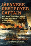 Tameichi Hara: Japanese Destroyer Captain: Pearl Harbor, Guadalcanal, Midway - The Great Naval Battles As Seen Through Japanese Eyes