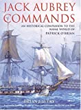 Lavery, Brian: Jack Aubrey Commands: An Historical Companion to the Naval World of Patrick O'Brian