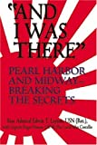 Layton, Edwin T.: And I Was There: Pearl Harbor And Midway -- Breaking the Secrets