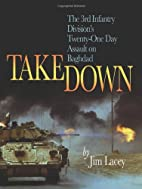 Takedown: The 3rd Infantry Division's…