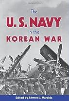 The U.S. Navy in the Korean War by Edward J.…