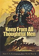 Keep from All Thoughtful Men: How U.S.…