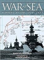 War at Sea: A Naval Atlas, 1939-1945 by…
