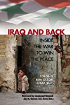 Iraq and Back: Inside the War to Win the…
