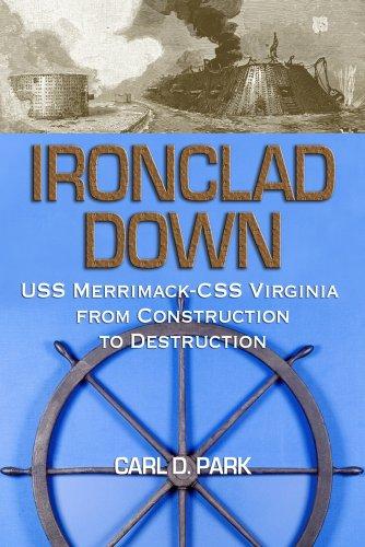 ironclad-down-uss-merrimack-css-virginia-from-design-to-destruction