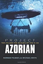 Project Azorian: The CIA and the Raising of…
