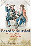 Kevin Brown: Poxed and Scurvied: The Story of Sickness and Health at Sea