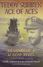 Teddy Suhren: Ace of Aces: Memoirs of a…