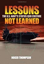 Lessons Not Learned: The U.S. Navy's Status…