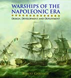 Warships of the Napoleonic Era: Design,…