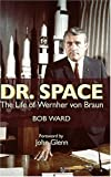 Ward, Bob: Dr. Space: The Life Of Werner Von Braun