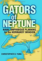 Gators of Neptune: Naval Amphibious Planning…