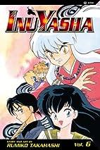 InuYasha, Volume 6 by Rumiko Takahashi