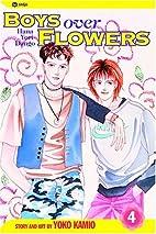 Boys Over Flowers, Volume 4 by Yoko Kamio