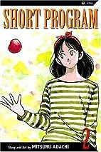 Short Program, Volume 2 by Mitsuru Adachi