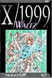 CLAMP Staff: X/1999: Waltz  Shojo Edition