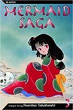 Mermaid Saga, Vol. 3 by Rumiko Takahashi