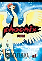 Phoenix, Volume 2: A Tale of the Future by…