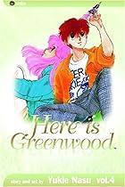 Here Is Greenwood, Volume 4 by Yukie Nasu