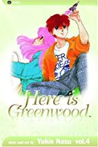 Here Is Greenwood, Volume 4 by Yukie Nasu