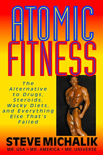 atomic-fitness-the-alternative-to-drugs-steroids-wacky-diets-and-everything-else-thats-failed