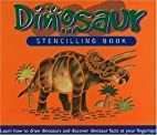 Dinosaur Stenciling Book by Lucy Bater