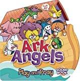 Mead, David: Ark Angels: Play and Pray