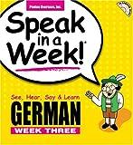 Schier, Helga: Speak in a Week! German Week Three: See, Hear, Say & Learn [With Paperback Book] (Speak in a Week! Week 3) (German Edition)