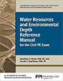 Brant PhD, Jonathan: Water Resources and Environmental Depth Reference Manual for the Civil PE Exam