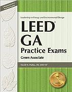 LEED GA Practice Exams: Green Associate by…