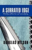 Wilson, Douglas: A Serrated Edge: A Brief Defense of Biblical Satire and Trinitarian Skylarking