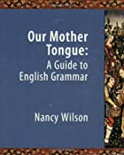 Our Mother Tongue: An Introductory Guide to…