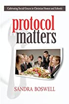 Protocol Matters: Cultivating Social Graces…