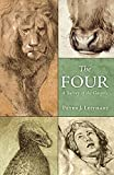 Peter J. Leithart: The Four: A Survey of the Gospels