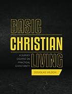 Basic Christian Living: A Survey Course on…