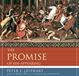 Peter J. Leithart: The Promise of His Appearing AudioBook