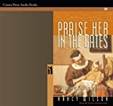 Nancy Wilson: Praise Her in the Gates AudioBook
