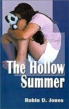 The Hollow Summer by Robin D. Jones