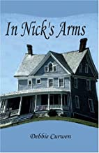 In Nick's Arms by Debbie Curwen
