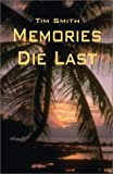 Smith, Tim: Memories Die Last